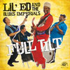 "Lil Ed and the Blues Imperials ""Full Tilt"""