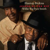 Joined At The Hip-Pinetop Perkins and Willie Smith